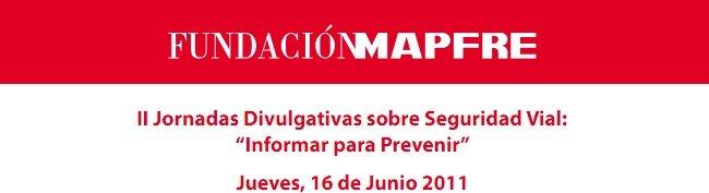 """II Jornadas de Seguridad Vial: """"Informar para prevenir"""" de la FUNDACIÓN MAPFRE"""